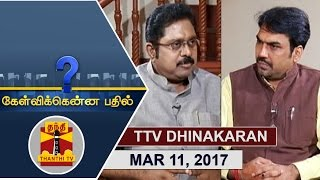 Kelvikku Enna Bathil 11-03-2017 Exclusive Interview Interview with AIADMK Deputy General Sec. TTV Dinakaran – Thanthi TV Show Kelvikkenna Bathil