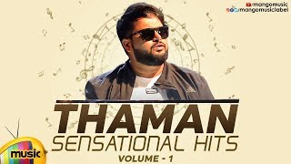 Thaman Sensational Hits Vol-1 | Latest Telugu Blockbuster Hit Songs | Thaman S | Mango Music - MANGOMUSIC