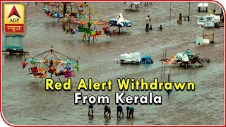 Skymet Report: Kerala: Red alert withdrawn from all districts - ABPNEWSTV