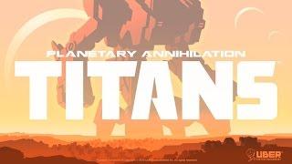 Прохождение Planetary Annihilation: TITANS ,  часть 01
