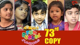 Fun Bucket JUNIORS | Episode 73 | Kids Funny Videos | Comedy Web Series | By Sai Teja - TeluguOne - TELUGUONE