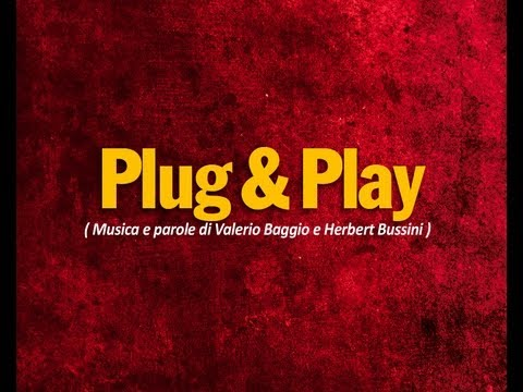 Plug &amp; Play - CreGrest2009 (Valerio Baggio - Herbert Bussini)