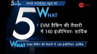 5W1H: 140 engineers employed to hack EVM, claims Hardik Patel - ZEENEWS