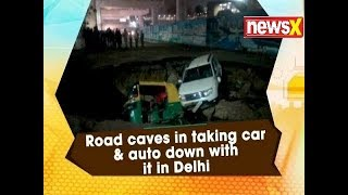 Delhi Road Under Metro Station Caves In, Takes Down Car, Auto - NEWSXLIVE