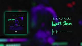 Kirko Bangz Feat. Tory Lanez & Jacquees - Work Sumn ( 2018 )
