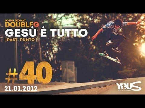 Double G - 21 Gennaio 2012 - Gesù é Tutto - Pastore Punto