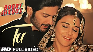 Tu Full Video Song | Bobby Jasoos | Vidya Balan | Papon | Shreya Ghosal - TSERIES