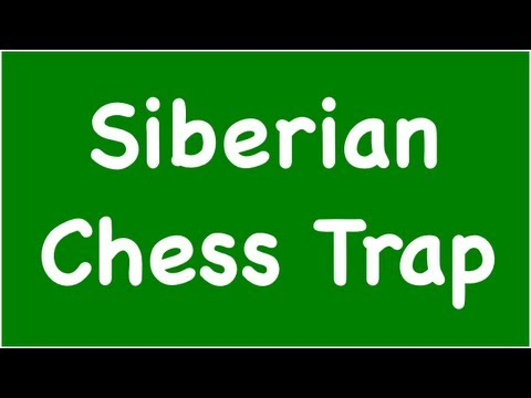 Chess Traps #6: Siberian Trap - Sicilian Defense