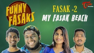 FUNNY FASAKS | My Fasak Beach | FASAK-2 | by Harsha Annavarapu | TeluguOne - TELUGUONE