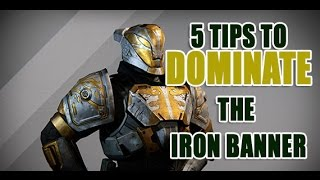 """5 """"Tips"""" to Dominate the Iron Banner"""