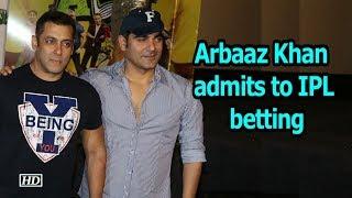 Arbaaz Khan admits to IPL betting, losing a large amount - IANSINDIA