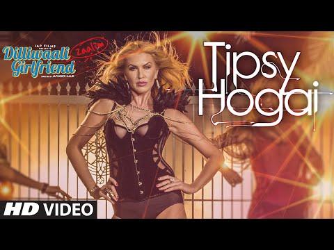 Dilliwaali Zaalim Girlfriend - Tipsy Hogai Song