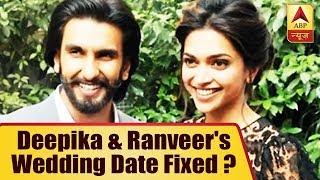 Deepika Padukone And Ranveer Singh's Wedding Date Fixed? - ABPNEWSTV