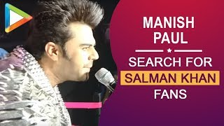 Manish Paul's search for Salman Khan fans is a MUST WATCH! - HUNGAMA