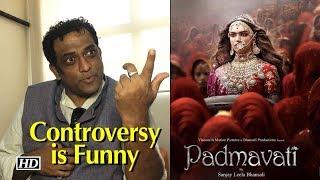 PADMAVATI Controversy is Bizarre And Funny – Anurag Basu - BOLLYWOODCOUNTRY