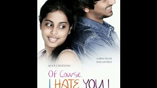 Of Course I Hate You | 2014 Telugu Short Film | A Film by Gautham Reddy - YOUTUBE