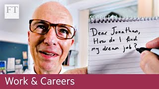 The careers adviser — how to find your dream job - FINANCIALTIMESVIDEOS