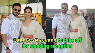 Deepika - Ranveer to take off for wedding reception - IANSLIVE