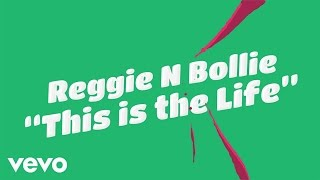 Reggie 'N' Bollie - This Is The Life ( 2017 )