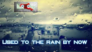 Royalty Free Used to the Rain by Now:Used to the Rain by Now