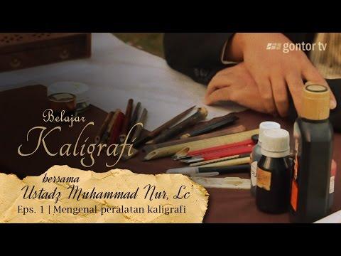 Belajar Kaligrafi bersama Ustadz Muhammad Nur, Lc. - Eps. 1 Mengenal Peralatan Kaligrafi - Gontor TV