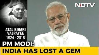 """I Feel A Great Void"": PM Modi Mourns Atal Bihari Vajpayee - NDTV"
