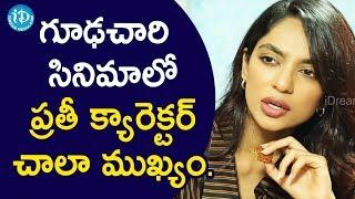గూఢచారి సినిమాలో ప్రతి క్యారెక్టర్ చాలా ముఖ్యం - Actress Sobhita || Talking Movies With iDream - IDREAMMOVIES