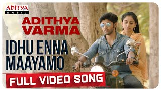 Idhu Enna Maayamo Full Video Song |  Dhruv Vikram,Banita Sandhu | Gireesaaya | Radhan - ADITYAMUSIC