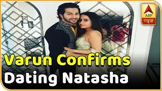 Varun Dhawan confirms dating Natasha Dalal - ABPNEWSTV