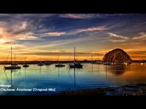 Mango - Citylanes Airplanes (Original Mix) [HD 1080p]