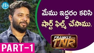 U Movie Actor/Director/Producer Kovera Exclusive Interview Part #1 || Frankly With TNR #139 - IDREAMMOVIES