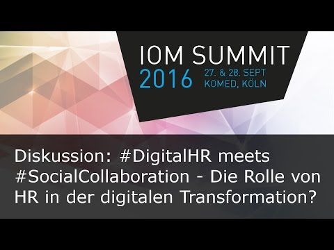 #ioms16 Diskussion - Die Rolle von  HR in der digitalen Transformation?