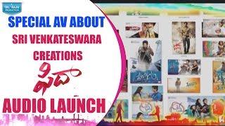Special AV About Sri Venkateswara Creations @ Fidaa Audio Launch Live - DILRAJU