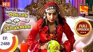 Taarak Mehta Ka Ooltah Chashmah - Ep 2488 - Full Episode - 13th June, 2018 - SABTV