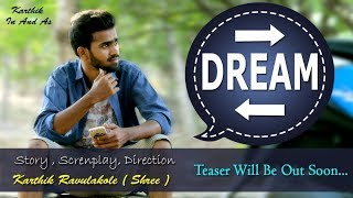 """DREAM""-Telugu Shortfilm Trailer 2017 || Directed by KARTHIK RAVULAKOLE (Shree) - YOUTUBE"