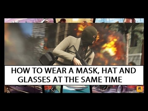 Grand Theft Auto V | How to Wear a Mask, Hat and Glasses at the Same Time!