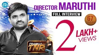 Director Maruthi Exclusive Interview | Frankly With TNR #67 | Talking Movies With iDream #419 - IDREAMMOVIES