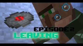 Minecraft Animation: Episode 2 Leaving