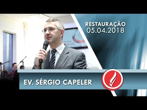 Noite da Restauração - Ev. Sérgio Capeller - 05 04 2018