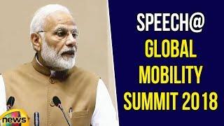 PM Modi Speech at Global Mobility Summit 2018 | Modi Says Need to Champion Idea of Clean Kilometres' - MANGONEWS