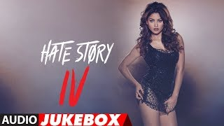 Full Album :Hate Story IV | Urvashi Rautela | Vivan Bhathena | Karan Wahi | Audio Jukebox |T-Series - TSERIES