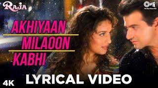 Akhiyaan Milaoon Kabhi Lyrical- Raja | Sanjay Kapoor & Madhuri Dixit | Alka Yagnik, Udit Narayan - TIPSMUSIC