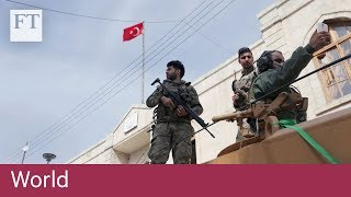 Turkish-backed forces oust Kurdish militants from Afrin - FINANCIALTIMESVIDEOS