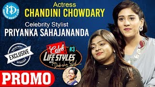 Celebrity Stylist Priyanka & Actress Chandini Interview - Promo | Celeb Life Styles With Deeksha Sid - IDREAMMOVIES