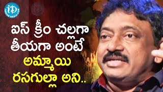 I Recognize Hunger As An Irritation - Director Ram Gopal Varma | Ramuism 2nd Dose - IDREAMMOVIES