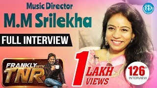 Music Director M.M. Srilekha Exclusive Interview || Frankly With TNR #126 - IDREAMMOVIES