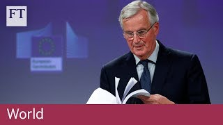Barnier welcomes decisive step in Brexit process - FINANCIALTIMESVIDEOS
