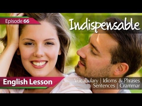 Daily Video vocabulary - Episode 66 - Indispensable. English Lesson - Vocabulary, Grammar, Idioms, Phrases, Accent Training -QtTU09TjqxY
