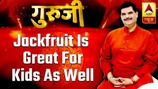 Parenting Tips: Jackfruit is great for kids as well - ABPNEWSTV