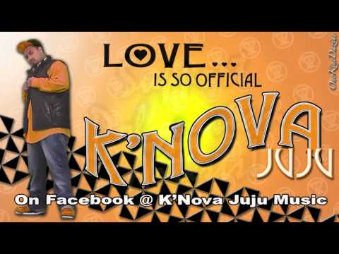 K'Nova - Love Is So Official ~~~ISLAND VIBE~~~